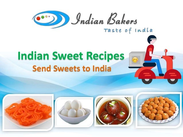 Indian Sweet Recipes Send Sweets to India