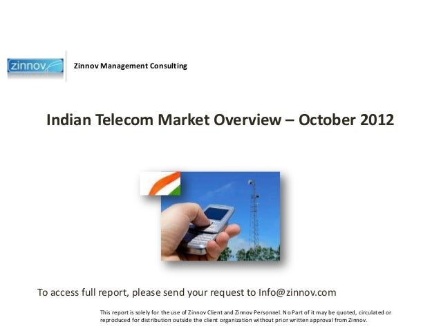 Zinnov Management Consulting Indian Telecom Market Overview – October 2012To access full report, please send your request ...
