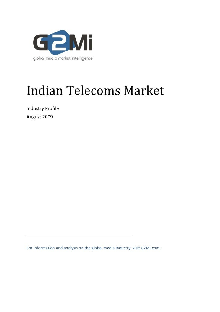 Indian Telecoms Market Industry Profile August 2009     For information and analysis on the global media industry, visit G...