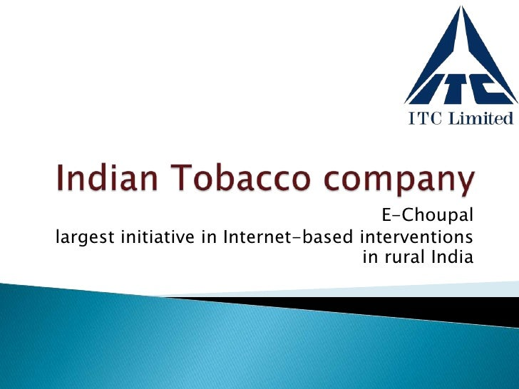 Indian Tobacco company<br />E-Choupal<br />largest initiative in Internet-based interventions in rural India<br />