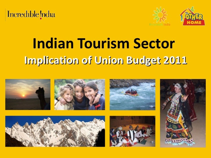 Indian Tourism Sector  Implication of Union Budget 2011