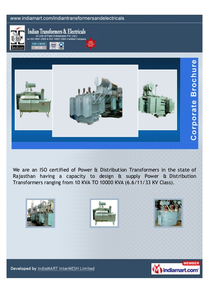 We are an ISO certified of Power & Distribution Transformers in the state ofRajasthan having a capacity to design & supply...