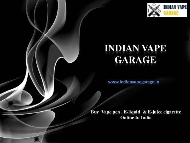 Indian vape garage