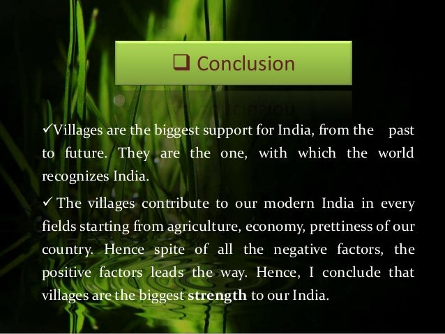 indian villages our strength or our weakness Home » indian villages: strength or weakness of the nation against the motion (weakness) in rural areas the illiteracy rate is very high due to which the majority of the people are unable to have basic opportunities in their life to grow.