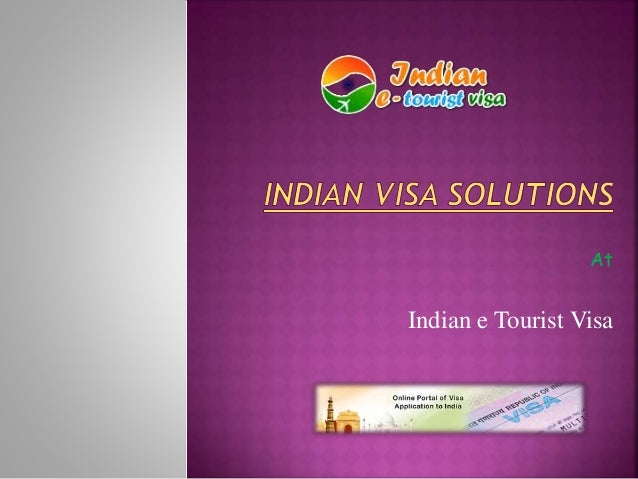 At Indian e Tourist Visa
