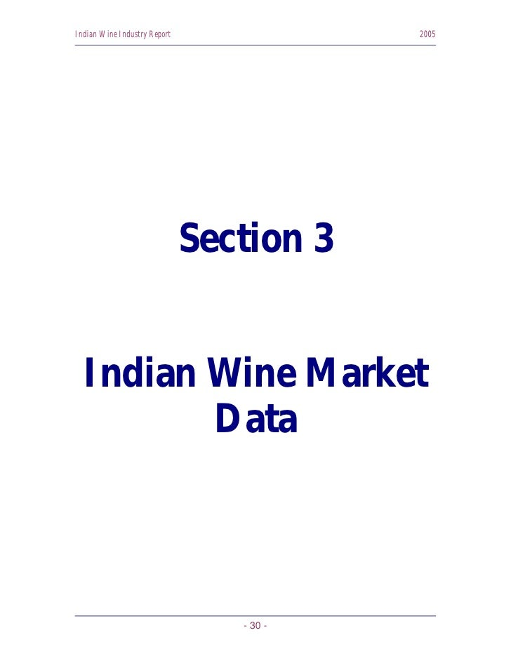 Indian Wine Industry Report               2005                                   Section 3     Indian Wine Market         ...
