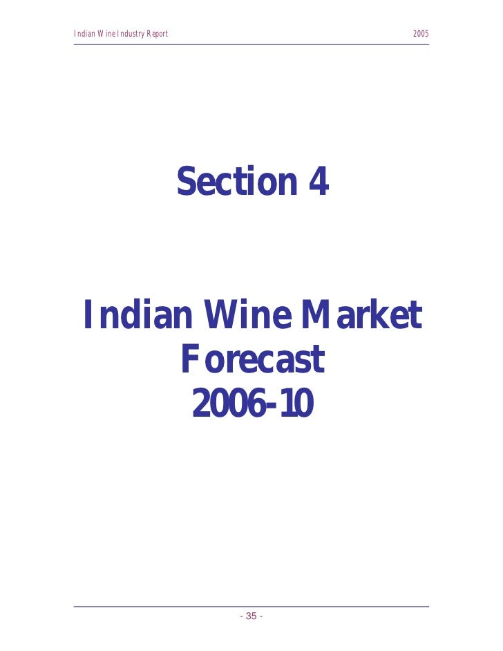 Indian Wine Industry Report               2005                                   Section 4     Indian Wine Market        F...