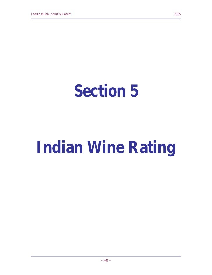 Indian Wine Industry Report               2005                                   Section 5      Indian Wine Rating        ...