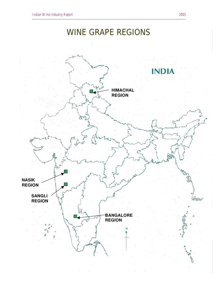 Indian Wine Industry Report                2005                             WINE GRAPE REGIONS                            ...