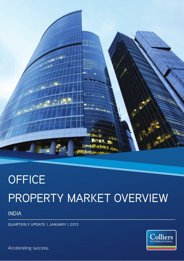 OfficeProperty Market OverviewINDIAQUARTERLY UPDATE | JANUARY | 2013Accelerating success.
