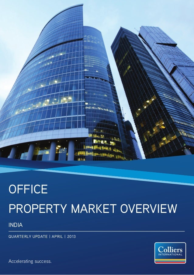 OfficeProperty Market OverviewINDIAQUARTERLY UPDATE | APRIL | 2013Accelerating success.