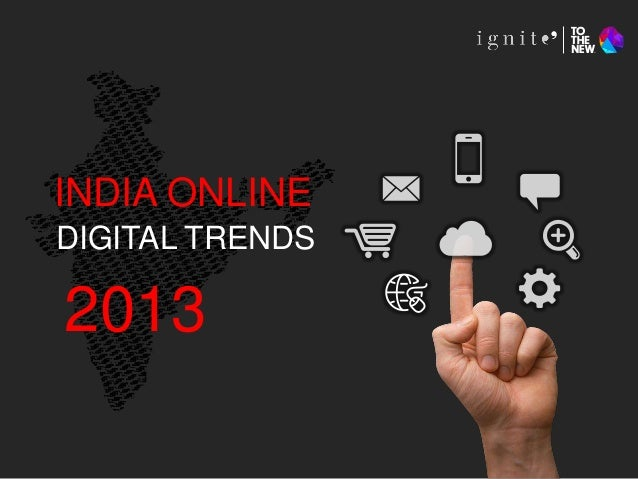 INDIA ONLINE 2013 DIGITAL TRENDS