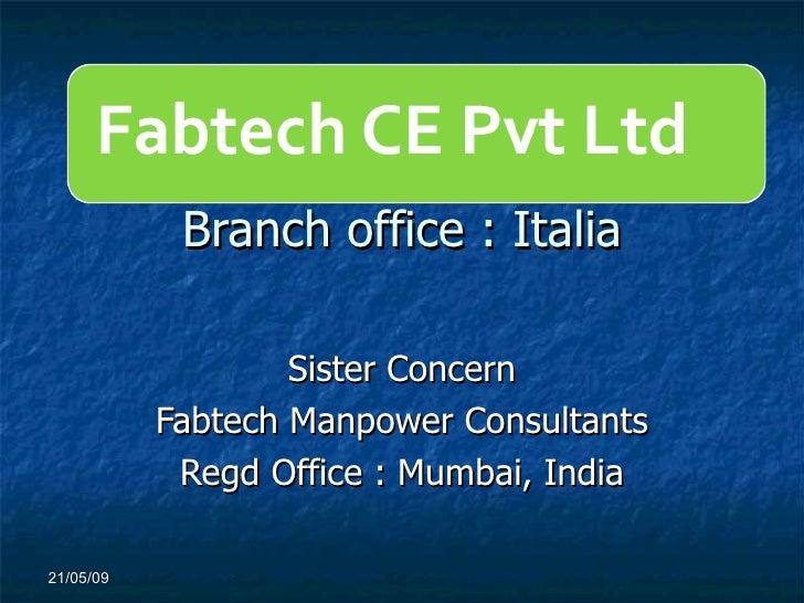 Branch office : Italia Sister Concern Fabtech Manpower Consultants Regd Office : Mumbai, India