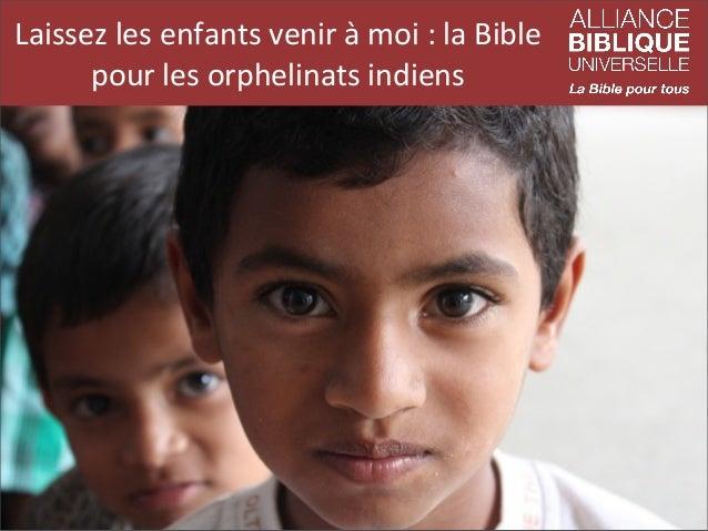 Laissez  les  enfants  venir  à  moi  :  la  Bible   pour  les  orphelinats  indiens