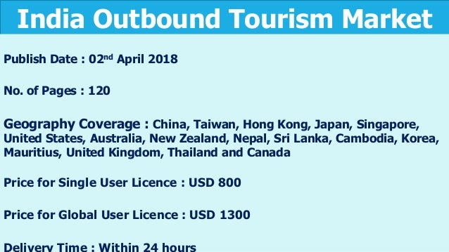 India outbound tourism market analysis 2012 2017 and