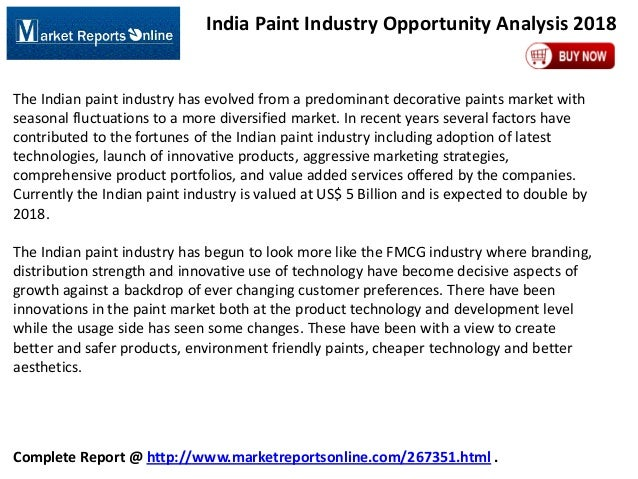 India Paint Industry Opportunity Analysis 2018  The Indian paint industry has evolved from a predominant decorative paints...