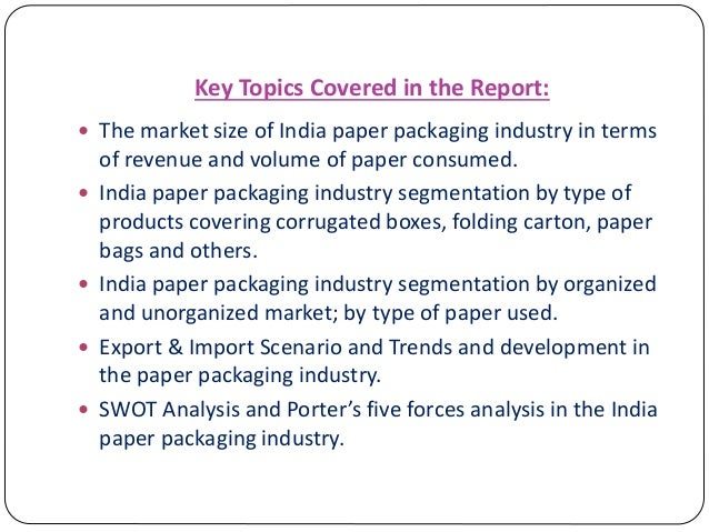 swot analysis of corrugated boxes Segmentation and investment setup requirement of corrugated boxes,  swot analysis and porter's five  swot analysis of india paper packaging industry.