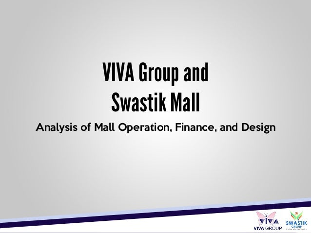 VIVA Group andSwastik MallAnalysis of Mall Operation, Finance, and Design