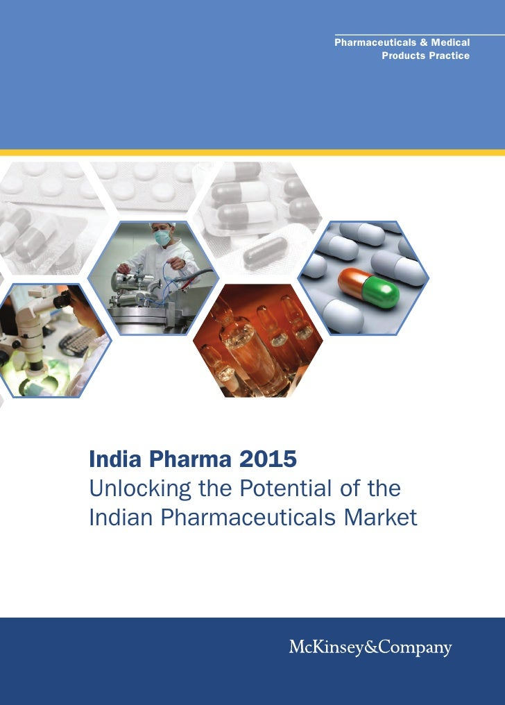 Pharmaceuticals & Medical                              Products PracticeIndia Pharma 2015Unlocking the Potential of theInd...
