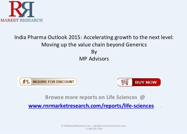 India Pharma Outlook 2015: Accelerating growth to the next level: Moving up the value chain beyond Generics By MP Advisors...