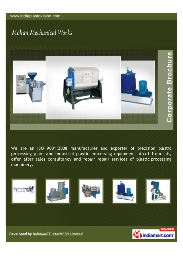 We are an ISO 9001:2008 manufacturer and exporter of precision plasticprocessing plant and industrial plastic processing e...