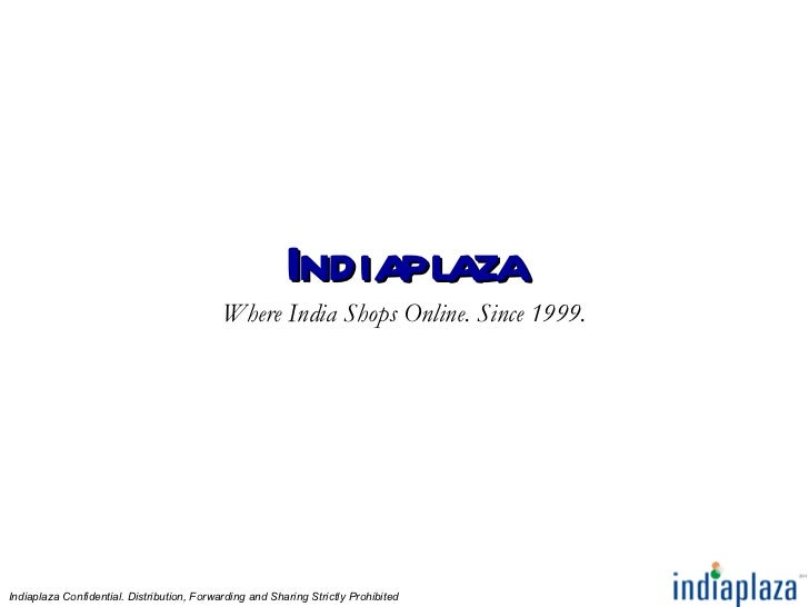 Indiaplaza                                            Where India Shops Online. Since 1999.Indiaplaza Confidential. Distri...