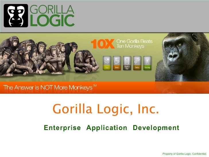 Gorilla Logic, Inc.                      Property of Gorilla Logic. Confidential.