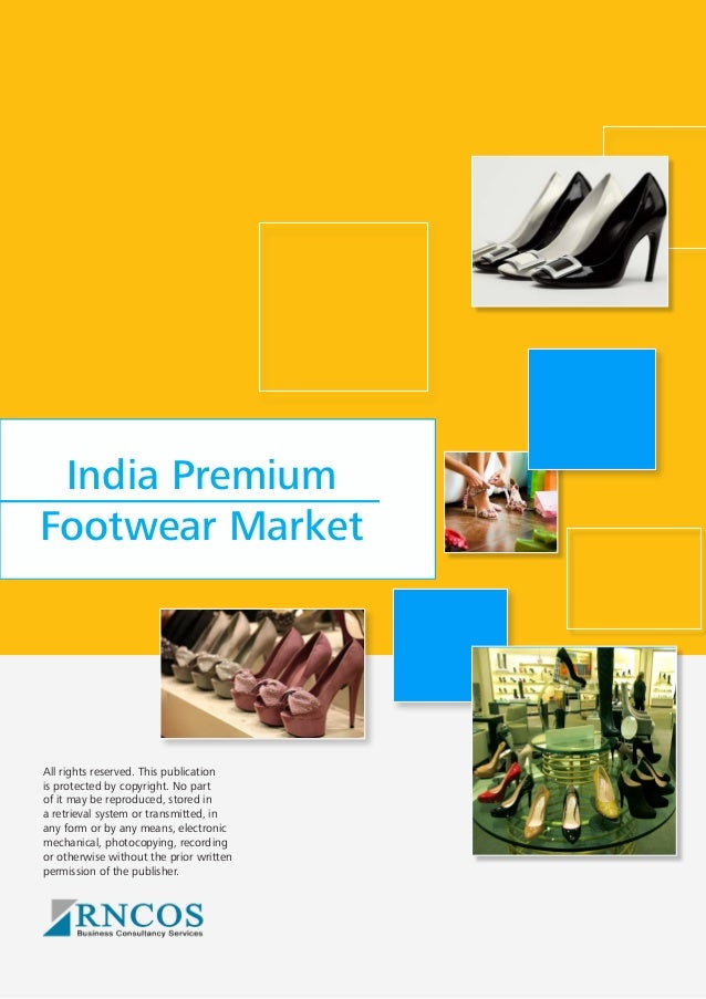 India Premium Footwear Market  All rights reserved. This publication is protected by copyright. No part of it may be repro...