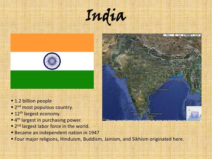 India<br /><ul><li> 1.2 billion people