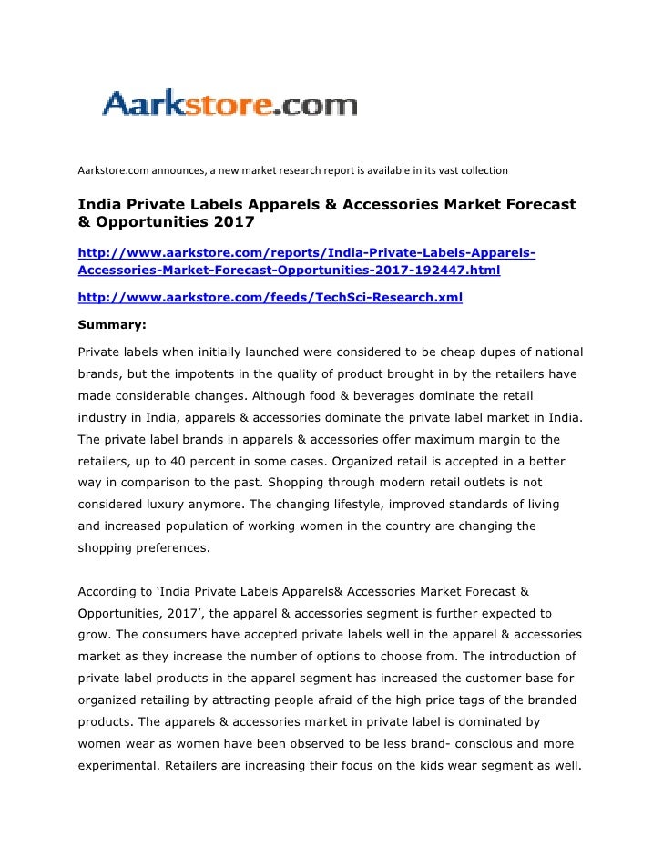 Aarkstore.com announces, a new market research report is available in its vast collectionIndia Private Labels Apparels & A...