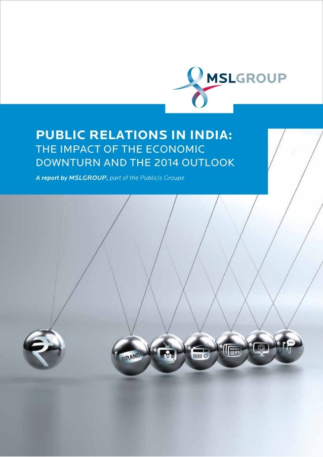 Public Relations in India: The Impact of the Economic Downturn and the 2014 Outlook - MSLGROUP
