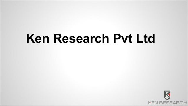 Ken Research Pvt Ltd