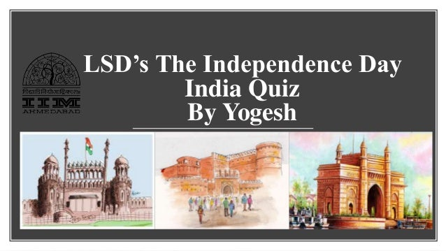 LSD's The Independence Day India Quiz By Yogesh