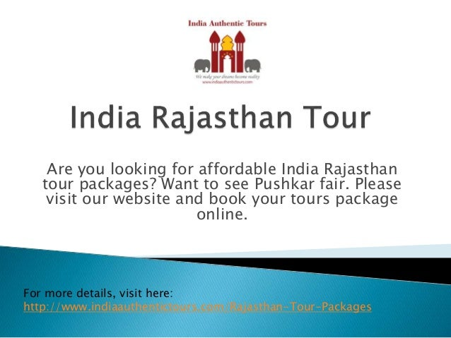 Are you looking for affordable India Rajasthan tour packages? Want to see Pushkar fair. Please visit our website and book ...
