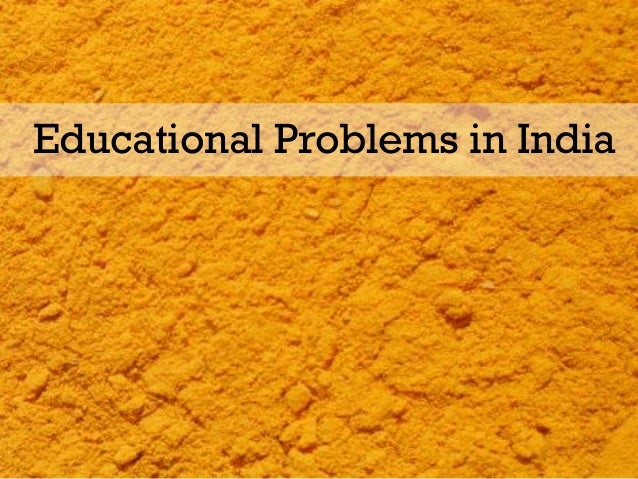 Educational Problems in India
