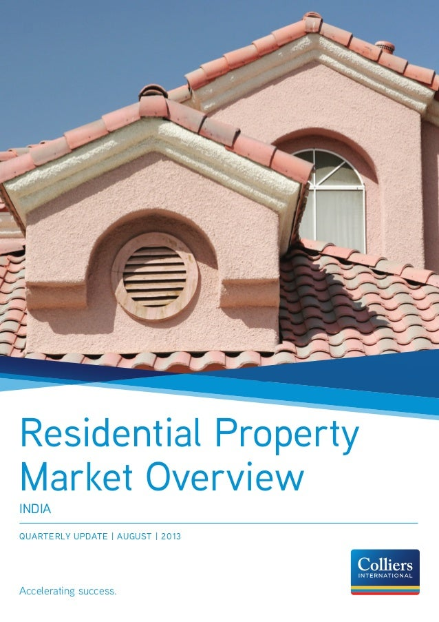 Accelerating success. INDIA QUARTERLY UPDATE | AUGUST | 2013 Residential Property Market Overview