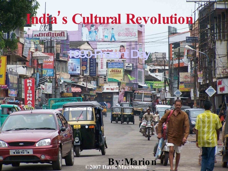By:Marion M. 1990-Present Day India's Cultural Revolution