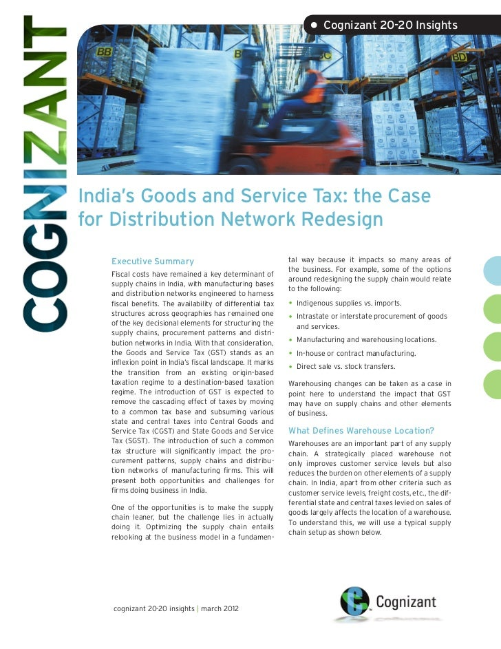 • Cognizant 20-20 InsightsIndia's Goods and Service Tax: the Casefor Distribution Network Redesign   Executive Summary    ...