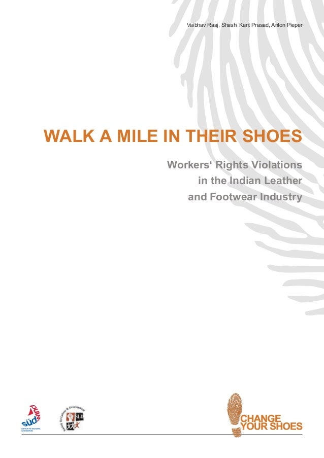 Workers' Rights Violations in the Indian Leather and Footwear Industry Walk  a Mile in Their ...