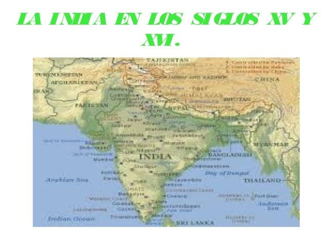 LA INDIA EN LOS SIGLOS XV YXVI.
