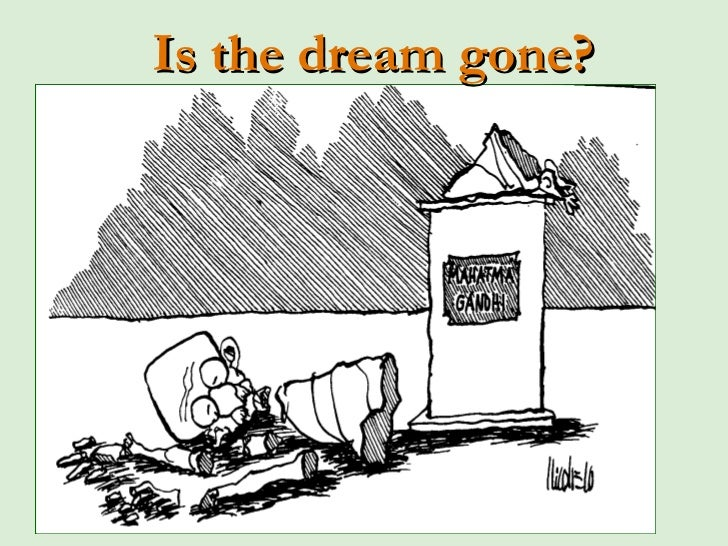 Is the dream gone?
