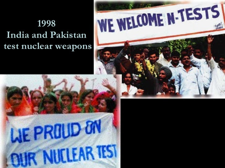 1998  India and Pakistan  test nuclear weapons