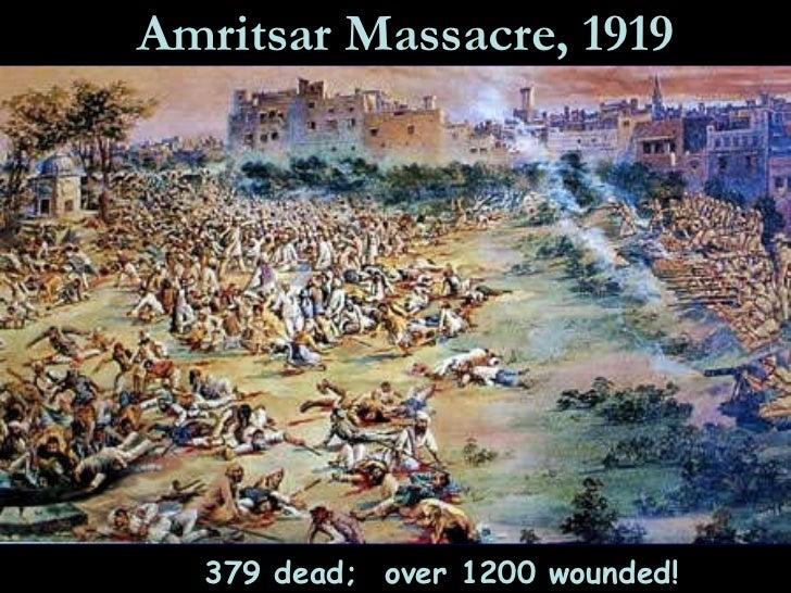 Amritsar Massacre, 1919 379 dead;  over 1200 wounded!