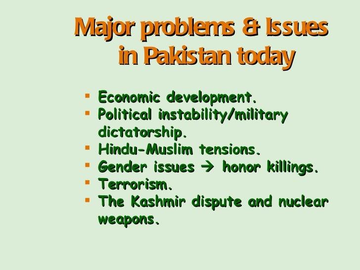 <ul><li>Economic development. </li></ul><ul><li>Political instability/military  dictatorship. </li></ul><ul><li>Hindu-Musl...
