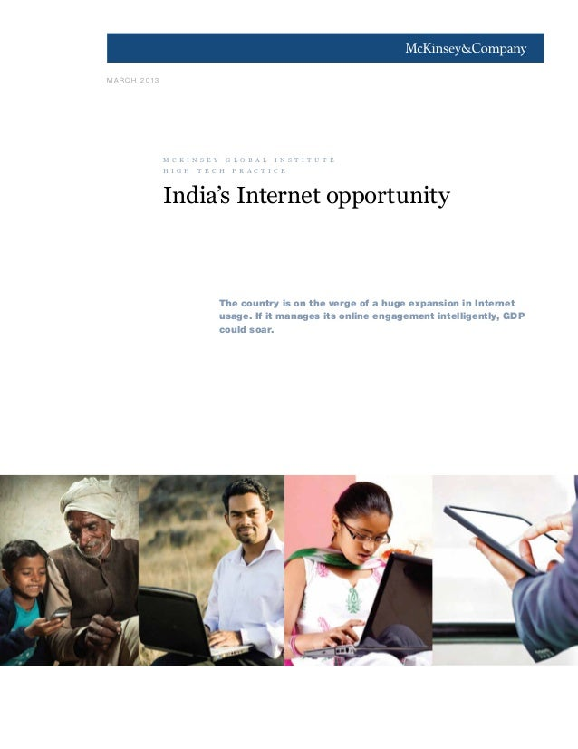 1M A R C H 2 0 1 3India's Internet opportunityThe country is on the verge of a huge expansion in Internetusage. If it mana...