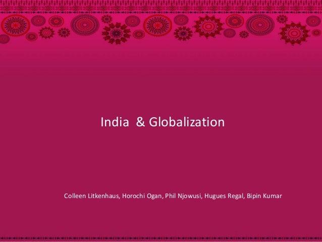 India & GlobalizationColleen Litkenhaus, Horochi Ogan, Phil Njowusi, Hugues Regal, Bipin Kumar