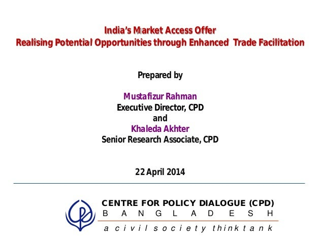 1 India's Market Access Offer Realising Potential Opportunities through Enhanced Trade Facilitation Prepared by Mustafizur...