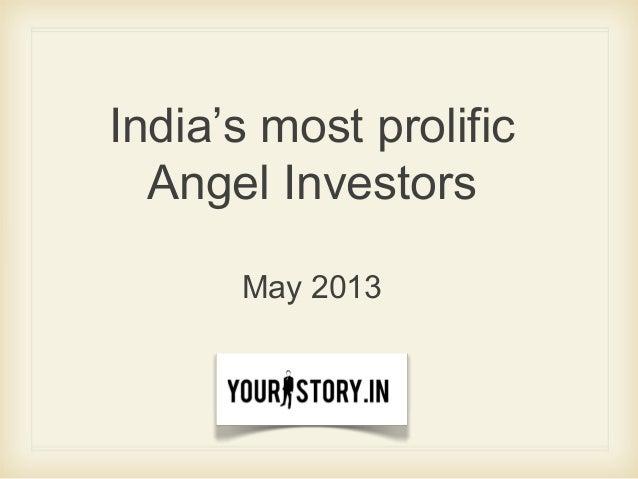 India's most prolificAngel InvestorsMay 2013