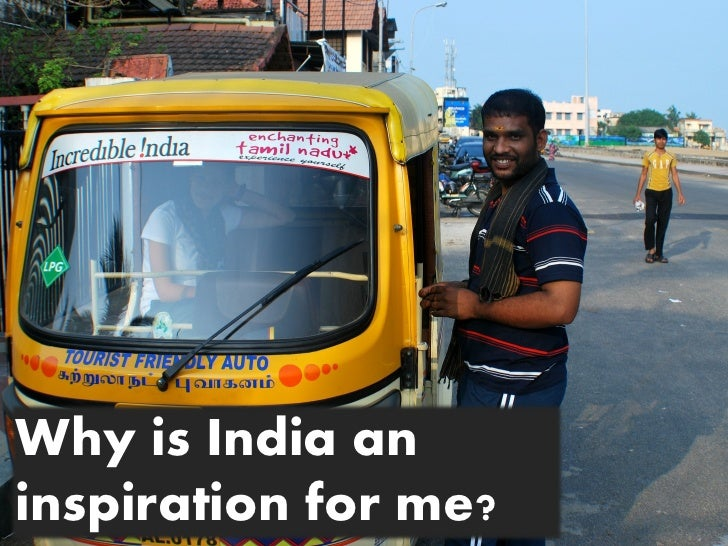 Why is India aninspiration for me?