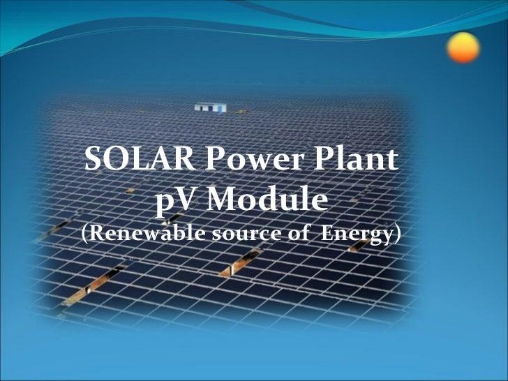 SOLARPowerPlant   pVModule(RenewablesourceofEnergy)